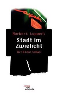 Stadt Im Zwielicht. Kriminalroman