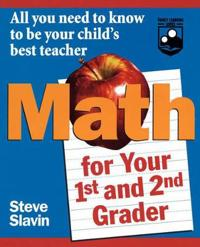 Math for Your First- And Second-Grader: All You Need to Know to Be Your Child's Best Teacher