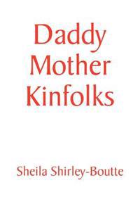 Daddy Mother Kinfolks