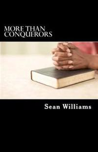 More Than Conquerors: A Study in Romans 8:28-37