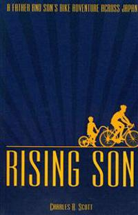 Rising Son: A Father and Son's Bike Adventure Across Japan