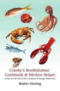 Cranky's Bouillabaisse Cookbook & Kitchen Helper