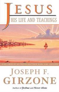 Jesus, His Life and Teachings