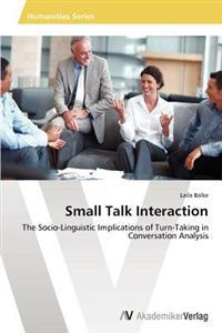 Small Talk Interaction
