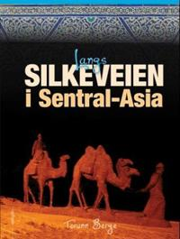 Langs Silkeveien i Sentral-Asia - Torunn Berge | Ridgeroadrun.org