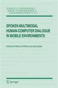 Spoken Multimodel Human-Computer Dialogue In Mobile Environments