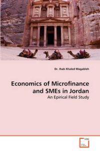 Economics of Microfinance and Smes in Jordan