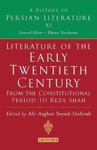 Literature of the Early Twentieth Century: From the Constitutional Period to Reza Shah