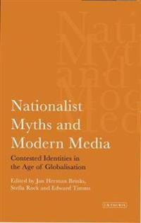 Nationalist Myths And the Modern Media