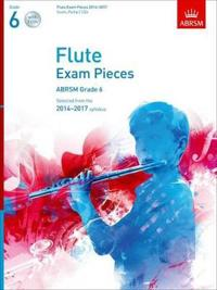 Flute Exam Pieces 2014-2017, Grade 6 Score, Part & 2 CDs