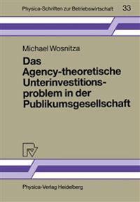 Das Agency-theoretische Unterinvestitionsproblem in der Publikumsgesellschaft