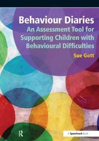 Behaviour Diaries: An Assessment Tool for Supporting Children with Behavioural Difficulties