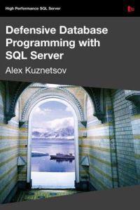 Defensive Database Programming with SQL Server