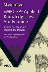 Nmrcgp Applied Knowledge Test Study Guide: Sample Questions and Explanatory Answers