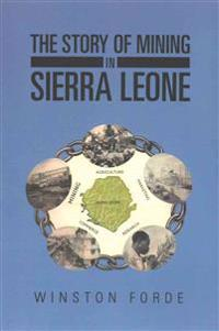 The Story of Mining in Sierra Leone