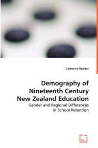 Demography of Nineteenth Century New Zealand Education