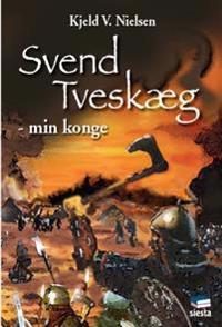 Svend tveskæg - min konge