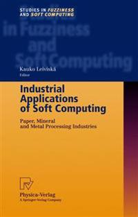 Industrial Applications of Soft Computing: Paper, Mineral and Metal Processing Industries