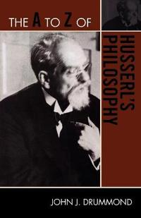 The A to Z of Husserl's Philosophy