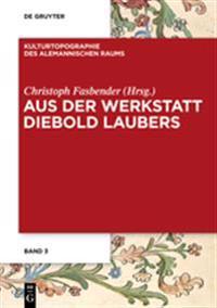 Aus Der Werkstatt Diebold Laubers