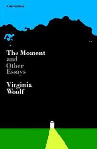 Moment and Other Essays