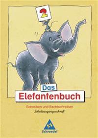 Das Elefantenbuch. 2. Schuljahr. Schulausgangsschrift
