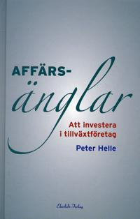 Affärsänglar : att investera i tillväxtföretag