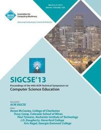 Sigcse 13 Proceedings of the 44th ACM Technical Symposium on Computer Science Education