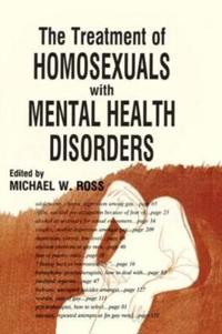 The Treatment of Homosexuals With Mental Health Disorders