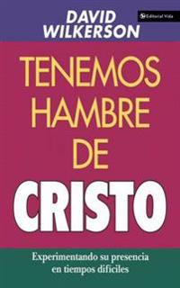 Tenemos Hambre de Cristo/ We're Hungry for Christ
