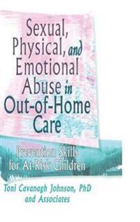 Sexual, Physical, and Emotional Abuse in Out-Of-Home Care