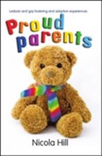 Proud parents - lesbian and gay fostering and adoption experiences