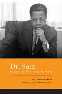 Dr. Sam, Soldier, Educator, Advocate, Friend