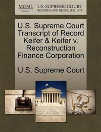U.S. Supreme Court Transcript of Record Keifer & Keifer V. Reconstruction Finance Corporation
