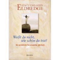 Eldredge, S: Weißt du nicht, wie schön du bist