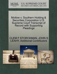 Motlow V. Southern Holding & Securities Corporation U.S. Supreme Court Transcript of Record with Supporting Pleadings