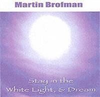 Stay in the White Light, & Dream CD