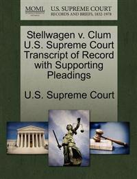 Stellwagen V. Clum U.S. Supreme Court Transcript of Record with Supporting Pleadings