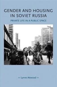 Gender and Housing in Soviet Russia