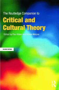 The Routledge Companion to Critical and Cultural Theory