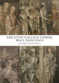 The Eton College Chapel Wall Paintings