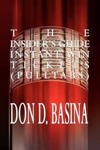 The Insider's Guide Instant Win Tickets Pulltabs