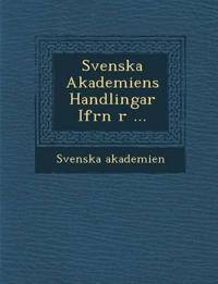 Svenska Akademiens Handlingar Ifr¿n ¿r ... - Svenska akademien pdf epub