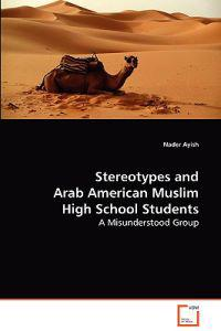 Stereotypes and Arab American Muslim High School Students