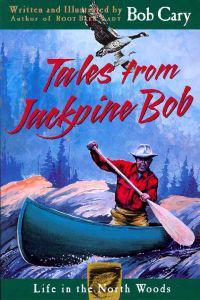 Tales from Jackpine Bob