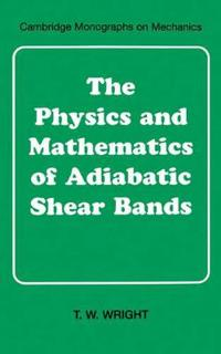 The Physics and Mathematics of Adiabatic Shear Bands