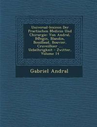 Universal-lexicon Der Practischen Medicin Und Chirurgie: Von Andral, B¿egin, Blandin, Bouillaud, Bouvier, Cruveilhier .... Uebelh¿rigkeit - Zwitter, V
