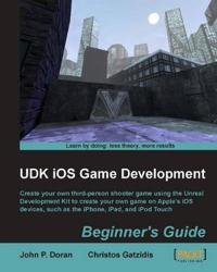 Udk Ios Game Development Beginner's Guide