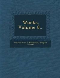 Works, Volume 8...