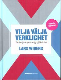 Vilja välja verklighet : en bok om personlig effektivitet - Lars Wiberg pdf epub
